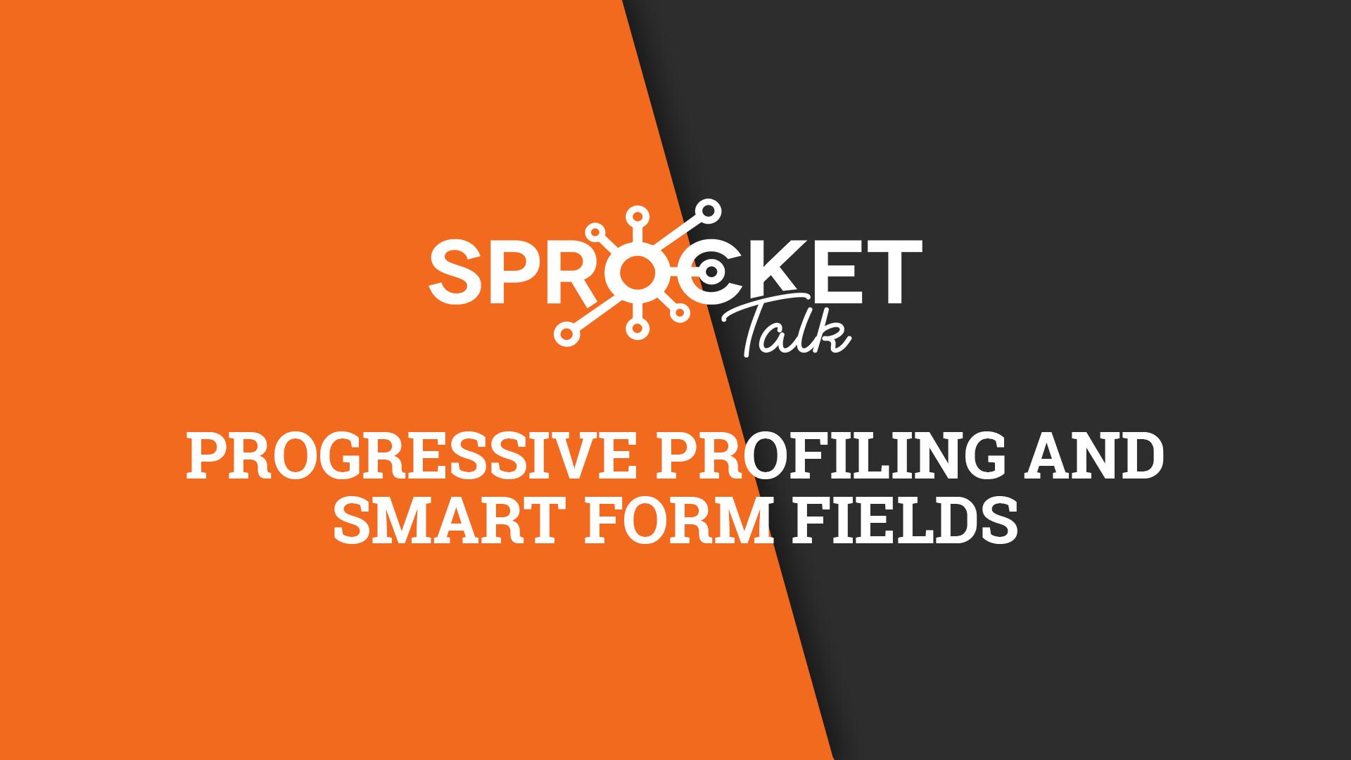 Progressive Profiling and Smart Form Fields