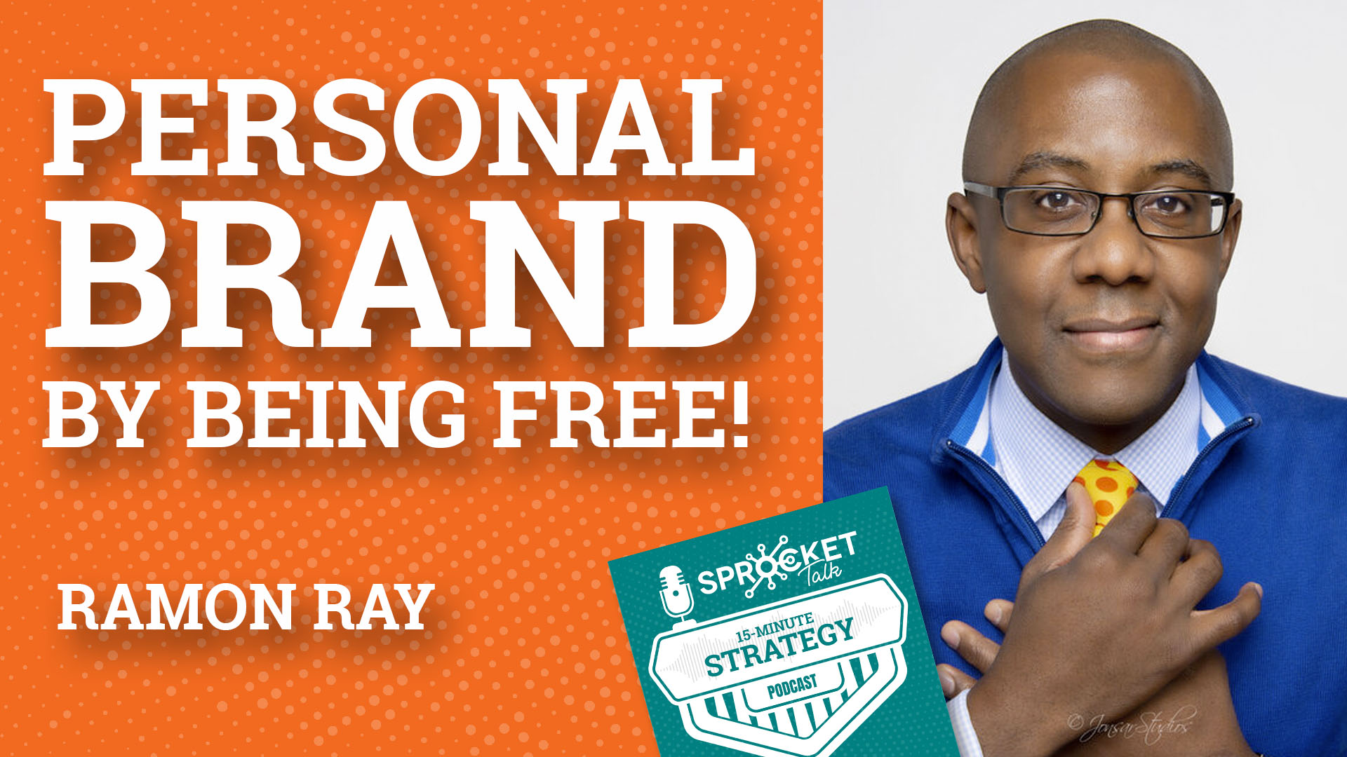 Ramon Ray on Personal Branding Playbook [F.R.E.E.] | 15-Minute Strategy Podcast