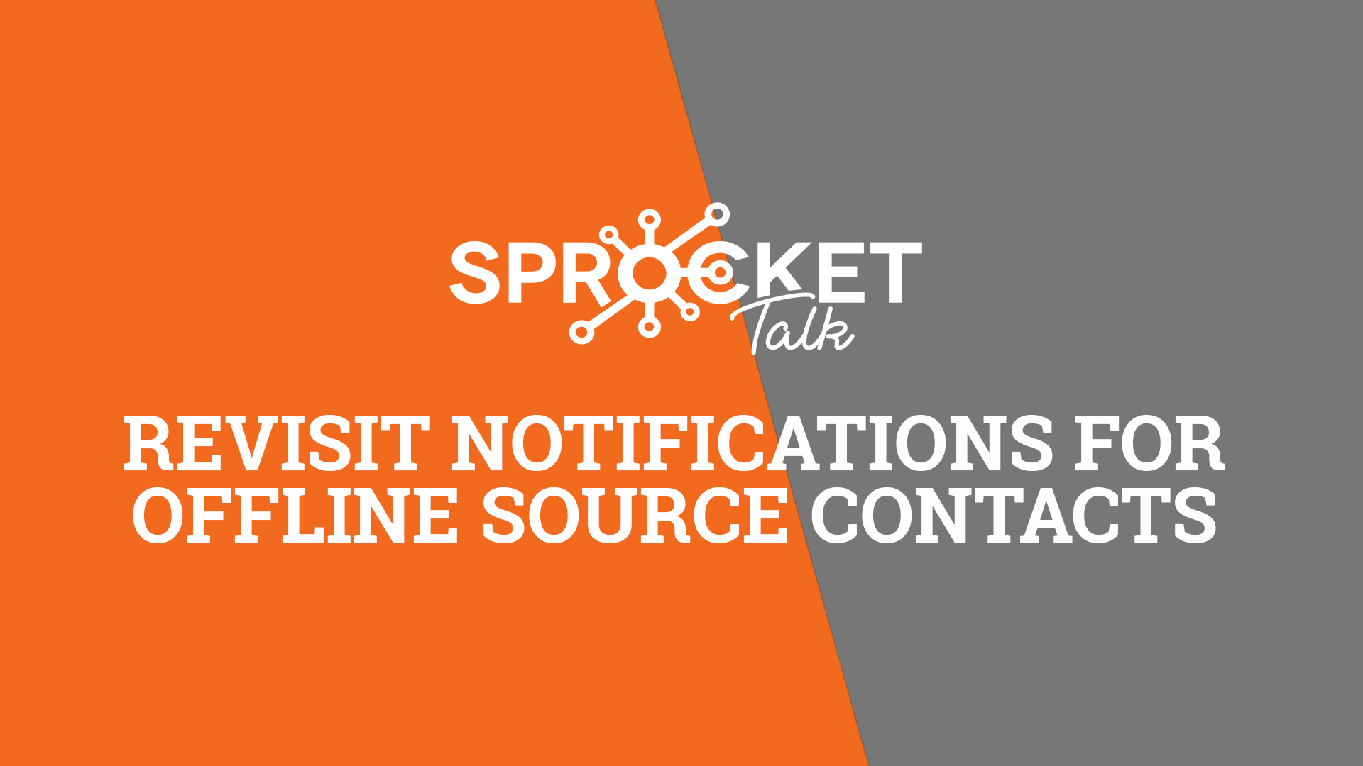 Revisit Notifications for Contacts from Offline Sources