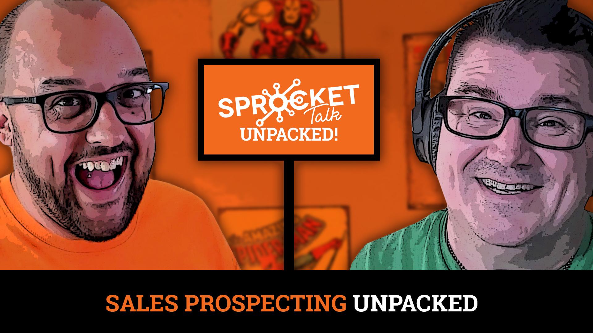 #Unpacked EP 23: Sales Prospecting