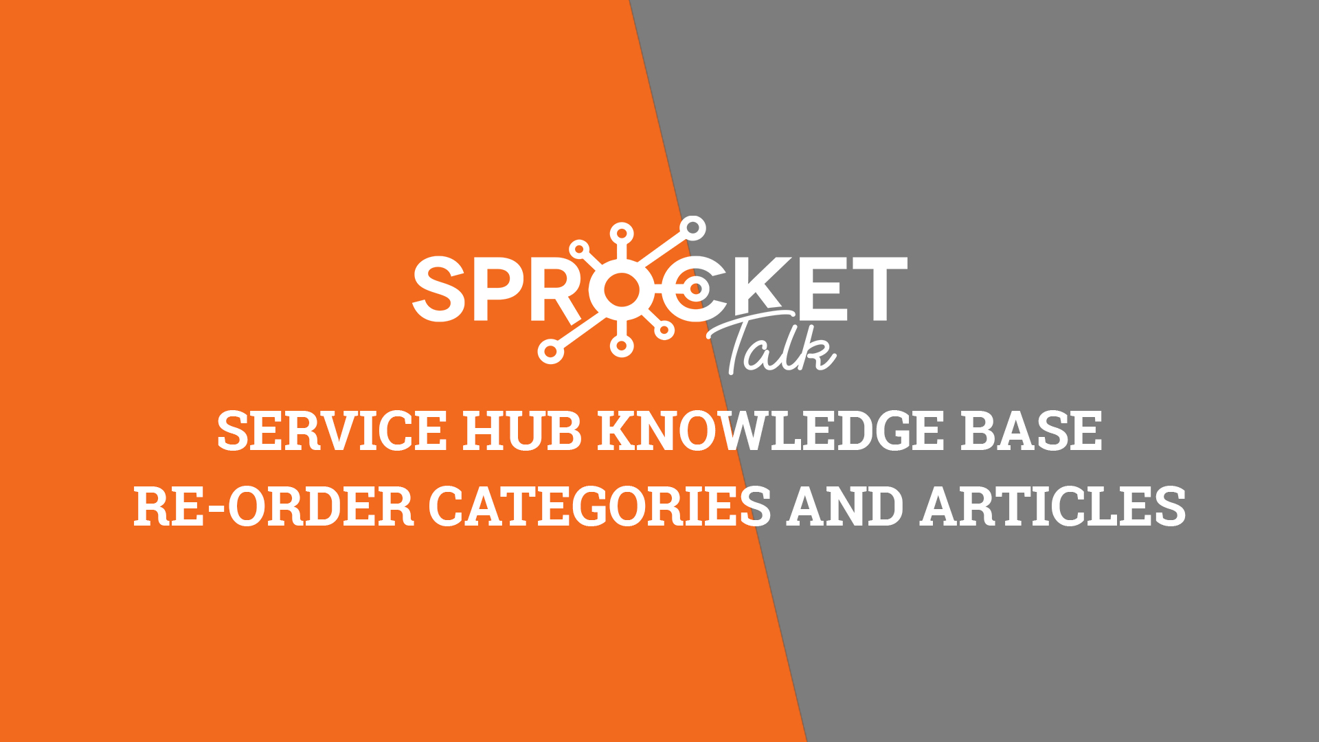Service Hub Knowledge Base Re-order Categories and Articles