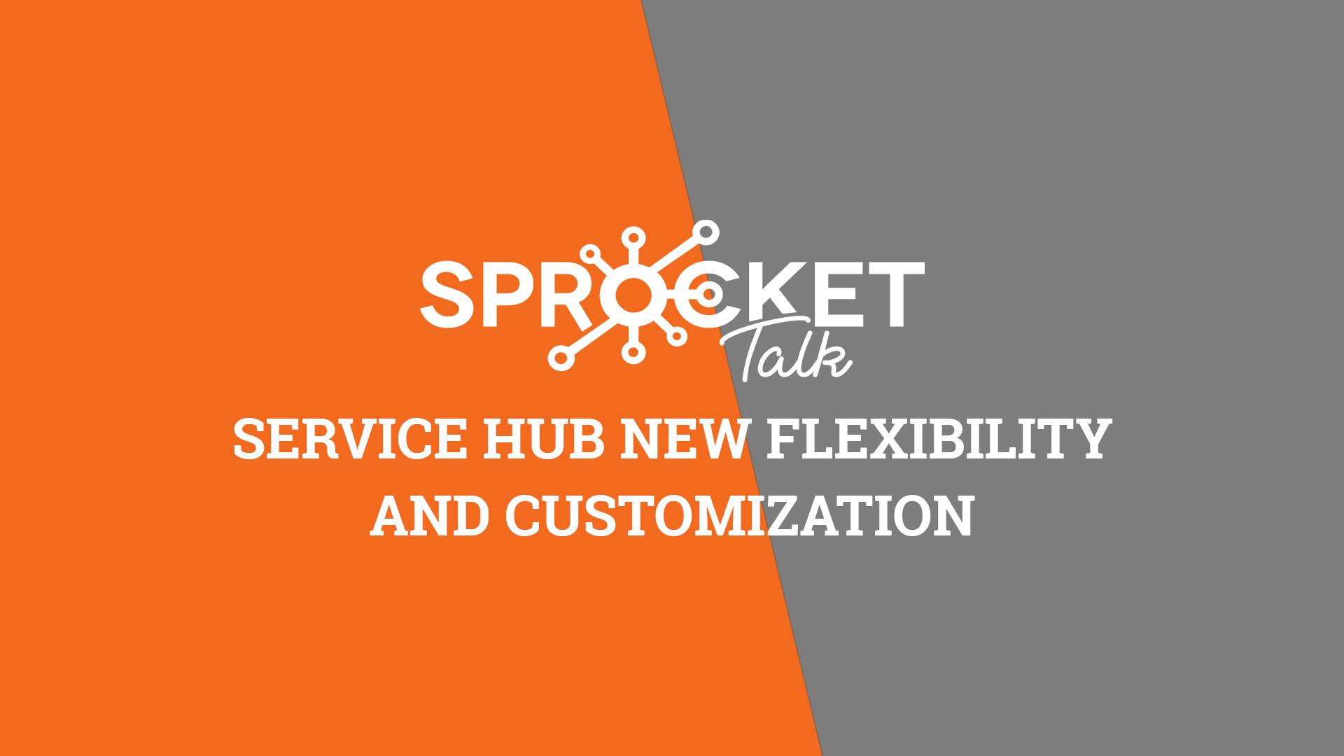 Service Hub New Flexibility and Customization