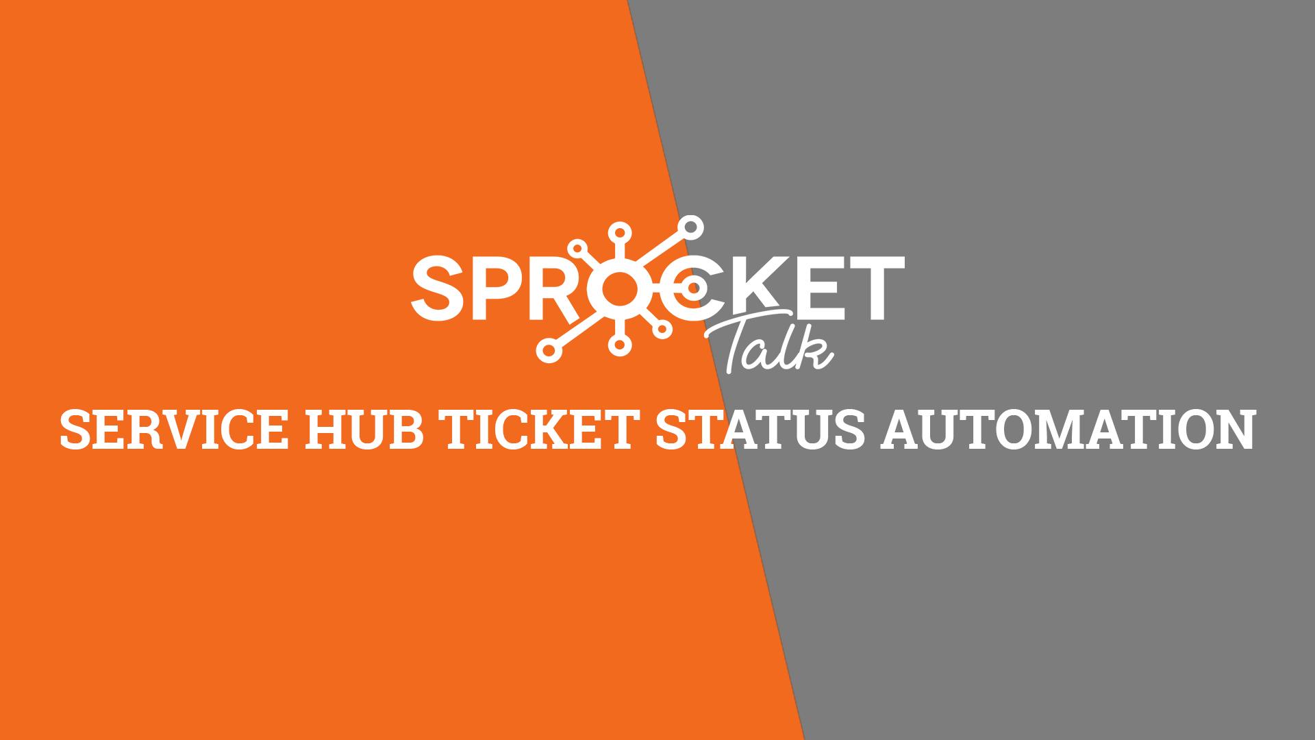 Service Hub Ticket Status Automation