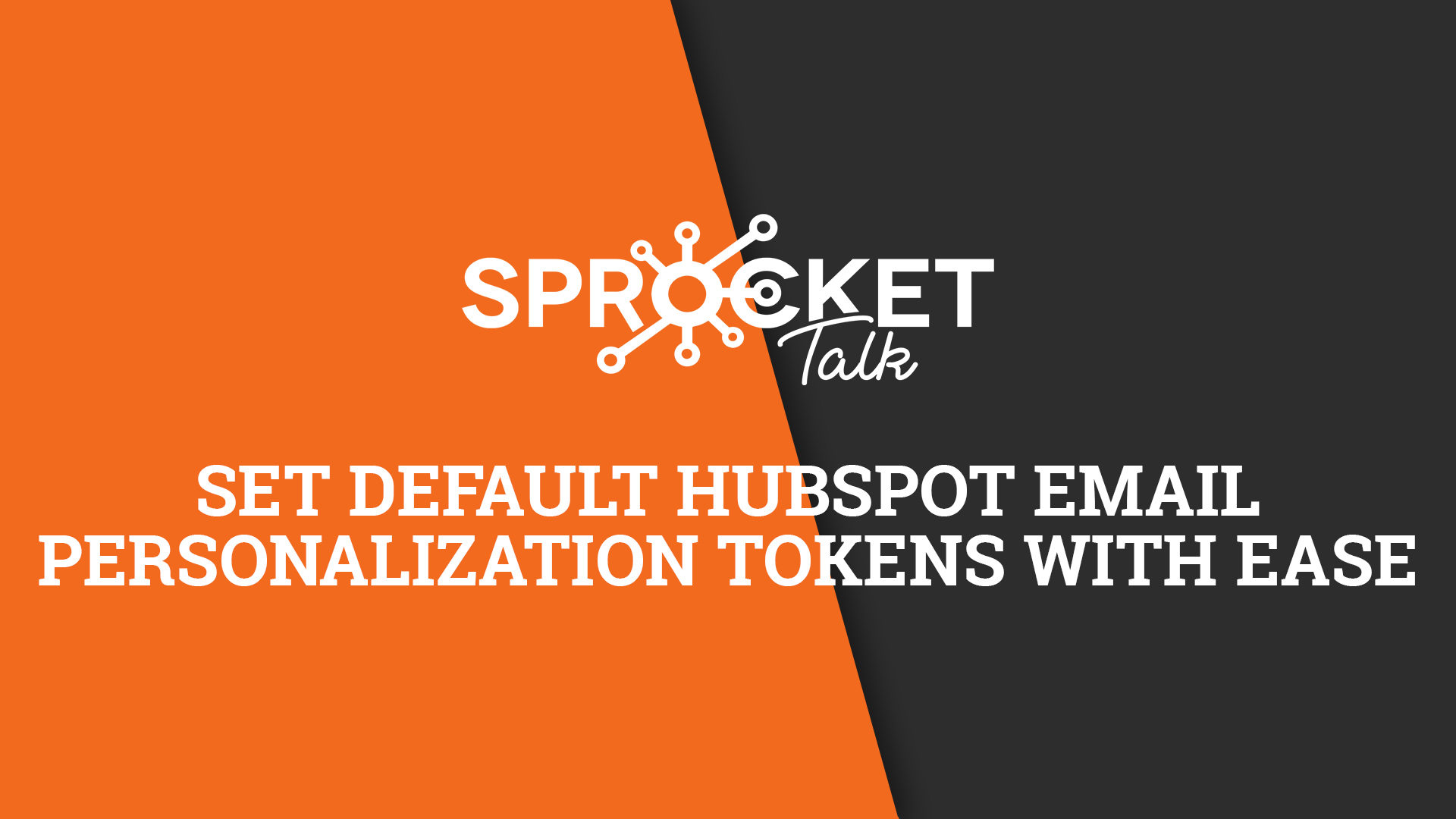 Set Default HubSpot Email Personalization Tokens With Ease