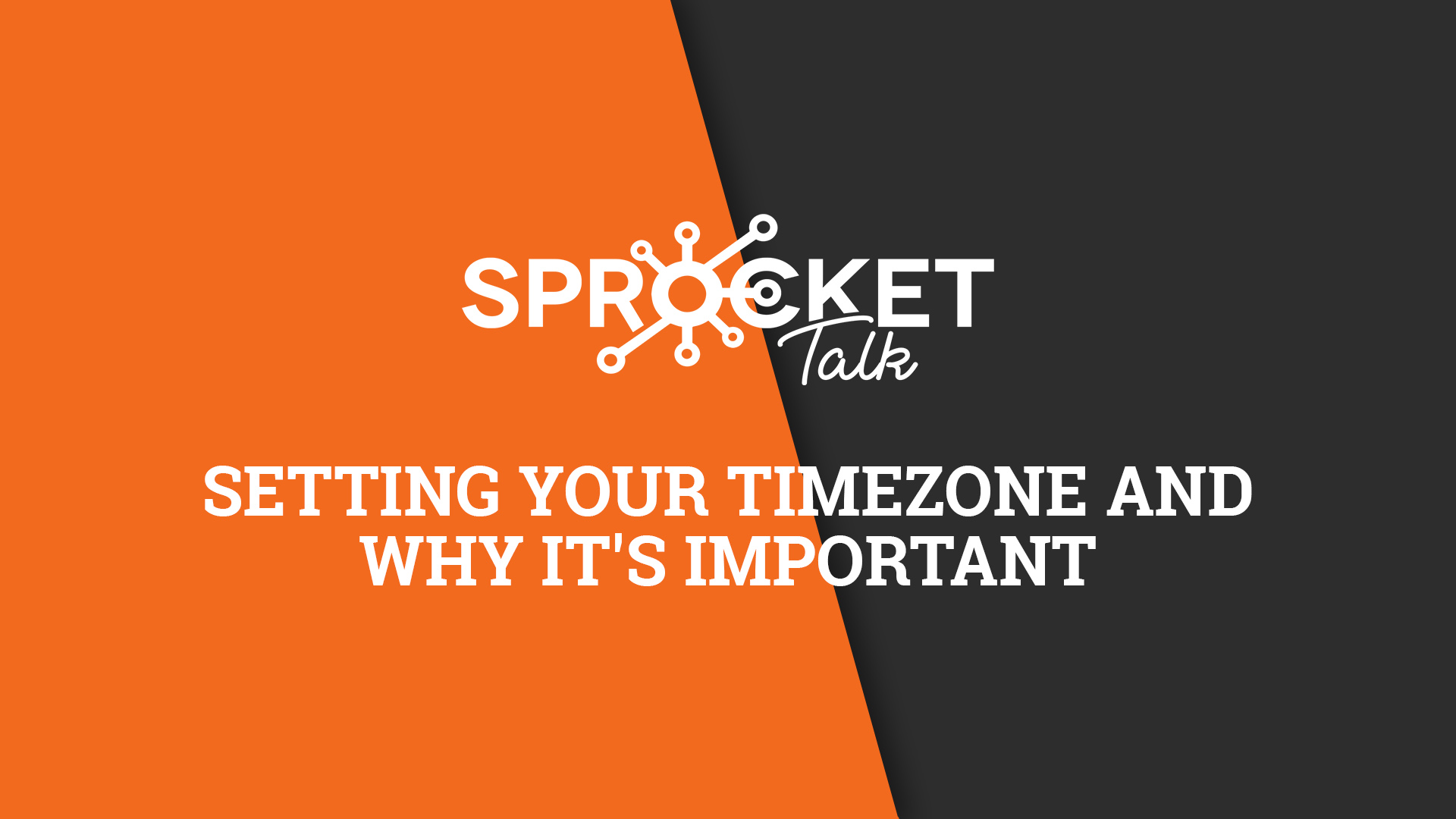 Setting Your Timezone and Why It's Important