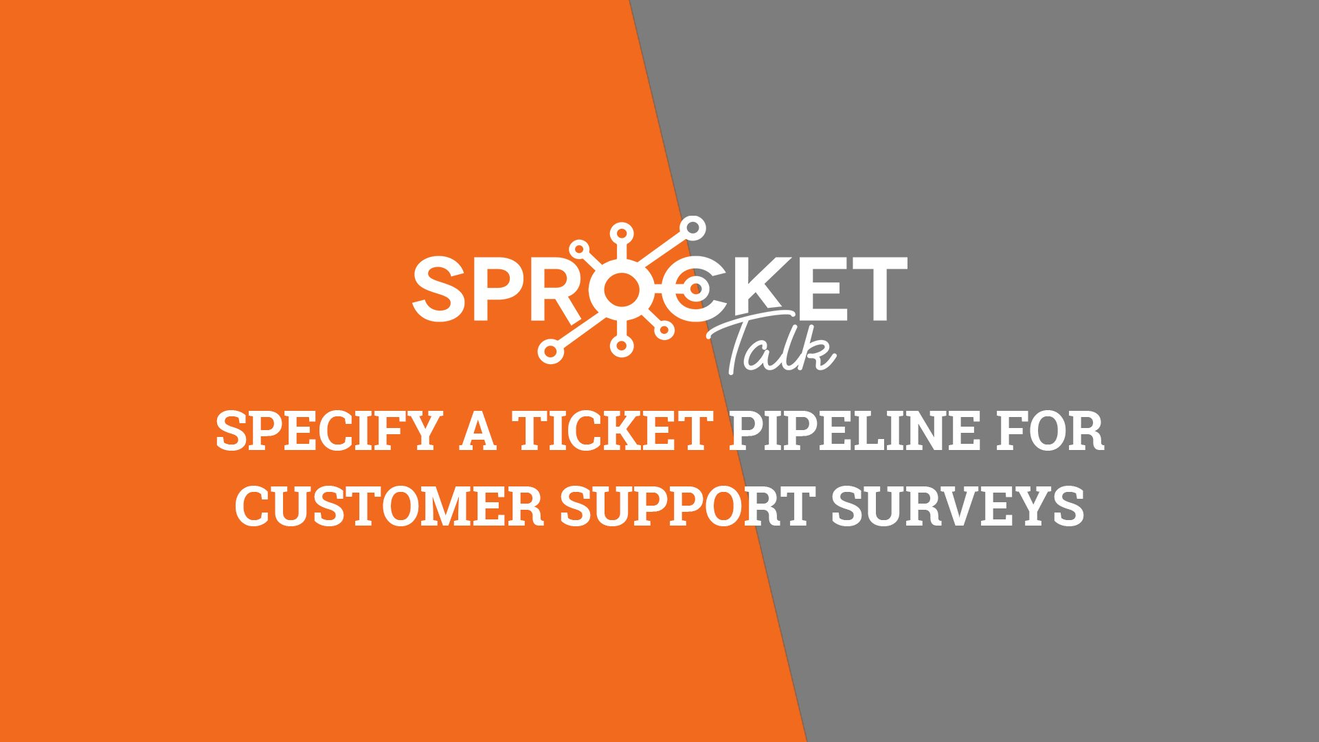 Specify a Ticket Pipeline for Customer Support Surveys