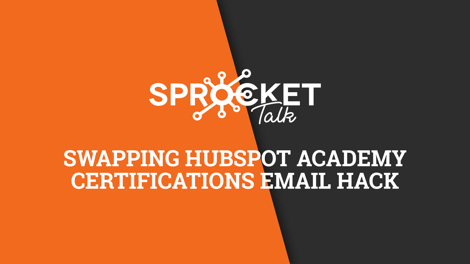 Swapping HubSpot Academy Certifications Email Hack