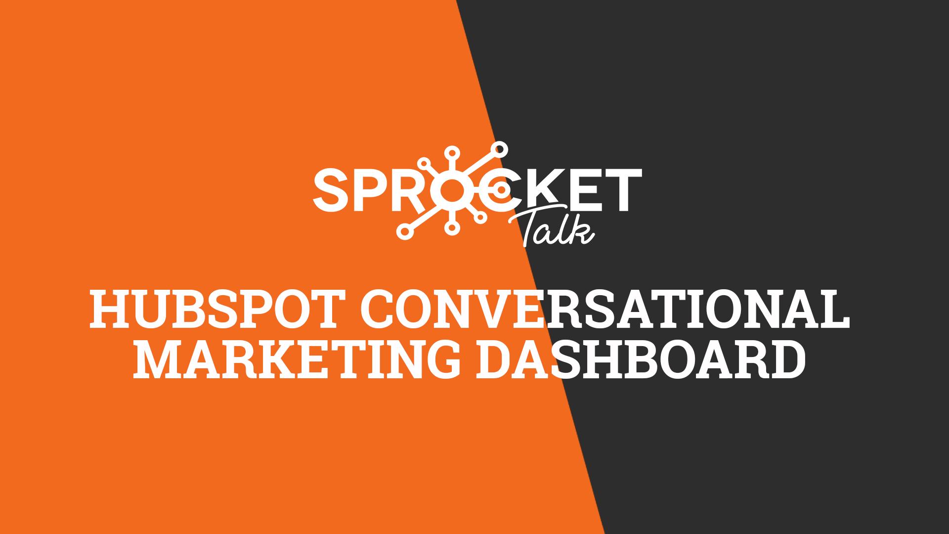 First HubSpot Conversational Marketing Dashboard