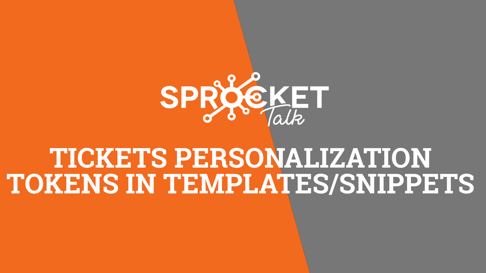 Tickets Personalization Tokens in Templates and Snippets