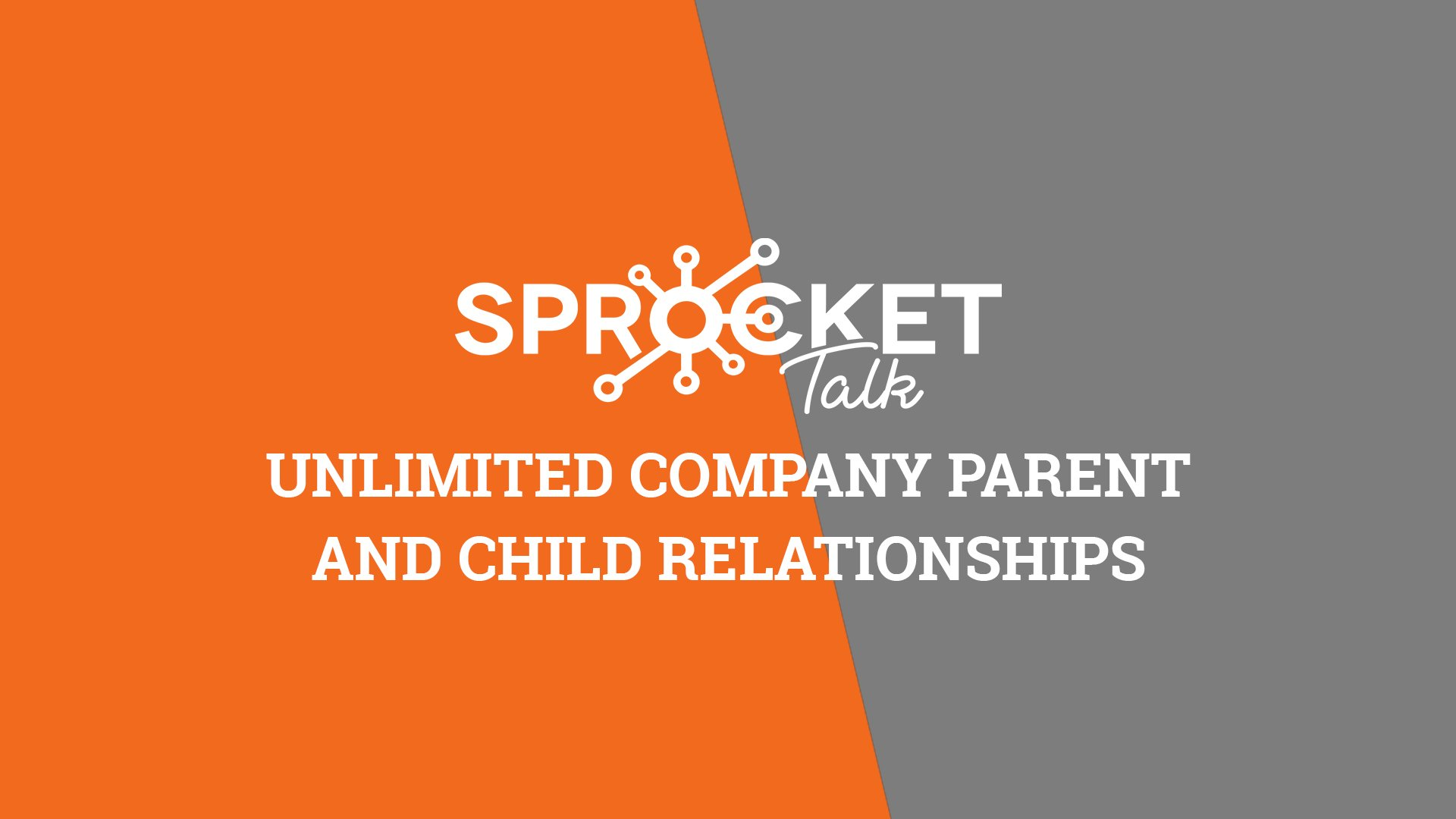 Unlimited Company Parent And Child Relationships