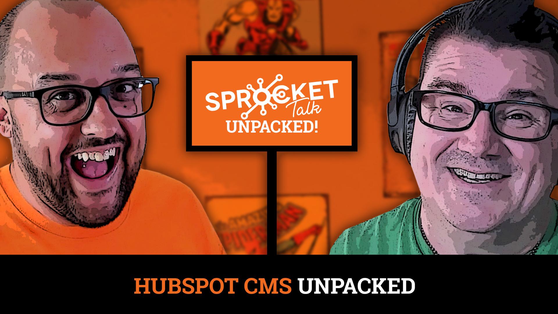 #Unpacked EP 10: HubSpot CMS