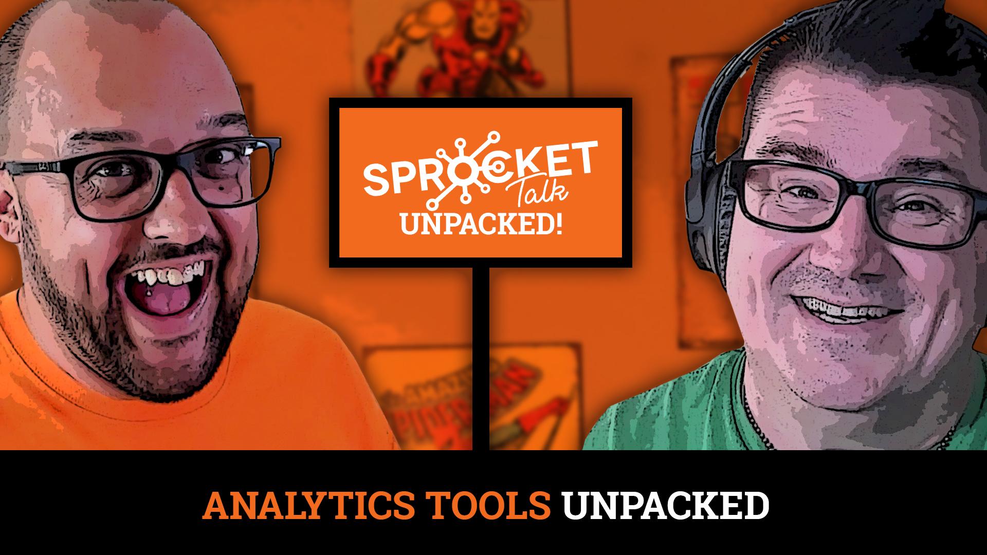 #Unpacked EP 9: Analytics Tools