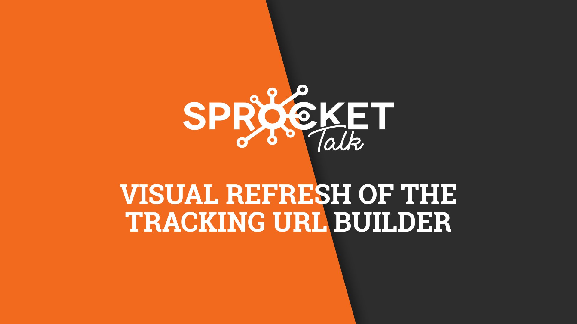 Visual Refresh of the Tracking URL Builder