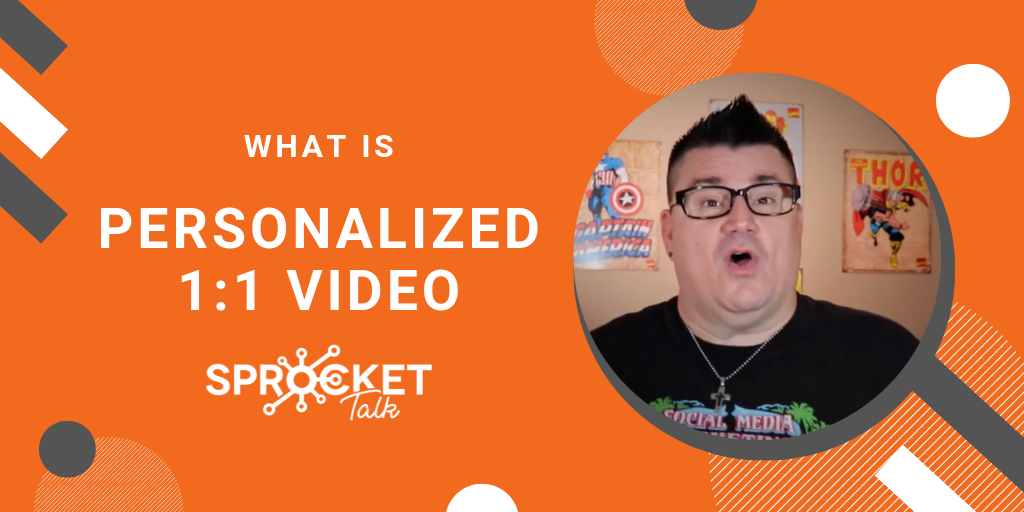 What Is Personalized 1:1 Sales Videos