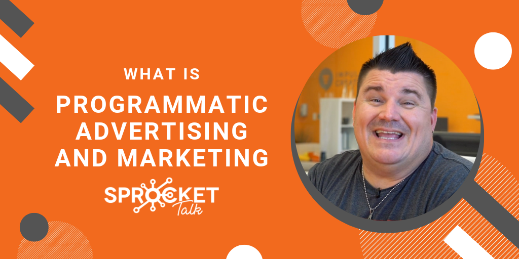 What Is Programmatic Advertising and Marketing