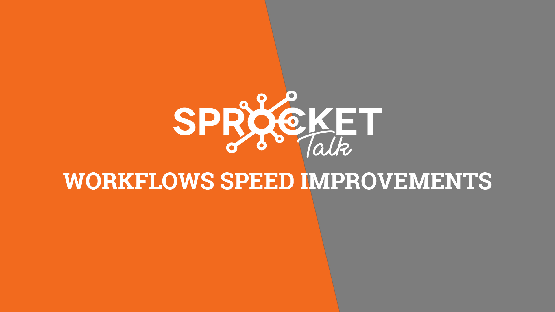 Workflows Speed Improvements